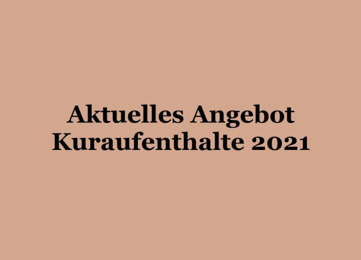 Aktuelles Angebot Kuraufenthalte 2021